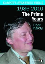 Karpov's Strategic Wins 2 - The Prime Years by Tibor Karolyi (hardcover)
